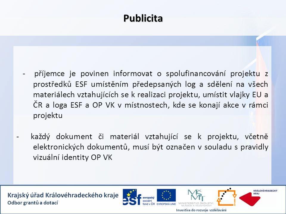 - příjemce je povinen informovat o spolufinancování projektu z prostředků ESF umístěním předepsaných log a sdělení na všech materiálech vztahujících se k realizaci projektu, umístit vlajky EU a ČR a loga ESF a OP VK v místnostech, kde se konají akce v rámci projektu - každý dokument či materiál vztahující se k projektu, včetně elektronických dokumentů, musí být označen v souladu s pravidly vizuální identity OP VKPublicita