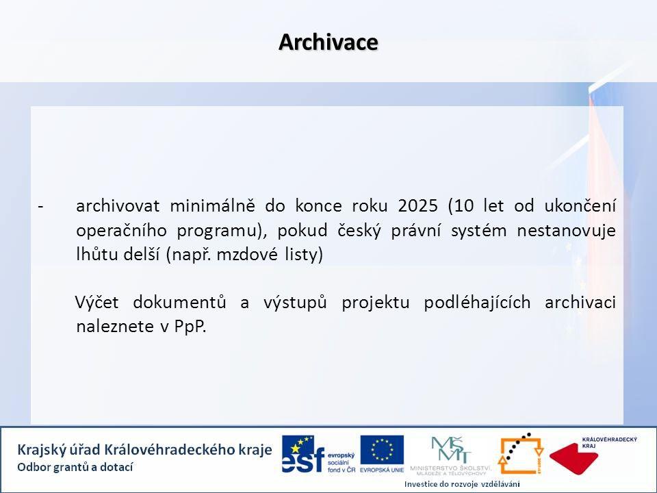 -archivovat minimálně do konce roku 2025 (10 let od ukončení operačního programu), pokud český právní systém nestanovuje lhůtu delší (např. mzdové lis
