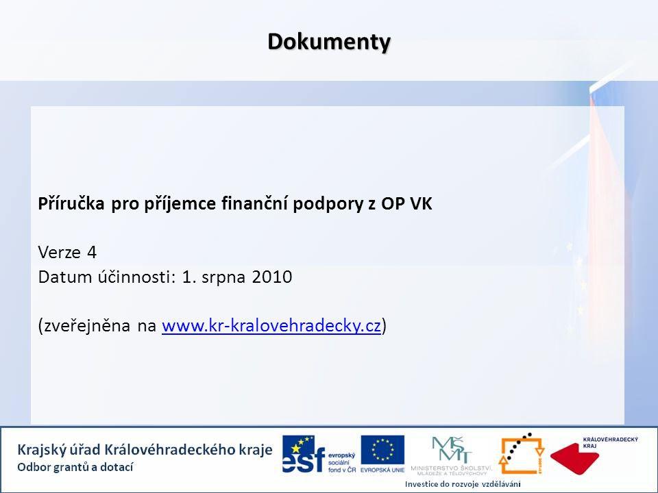 Dokumenty Příručka pro příjemce finanční podpory z OP VK Verze 4 Datum účinnosti: 1. srpna 2010 (zveřejněna na www.kr-kralovehradecky.cz)www.kr-kralov