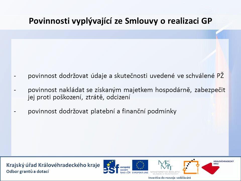 Povinnosti vyplývající ze Smlouvy o realizaci GP -povinnost dodržovat údaje a skutečnosti uvedené ve schválené PŽ -povinnost nakládat se získaným maje