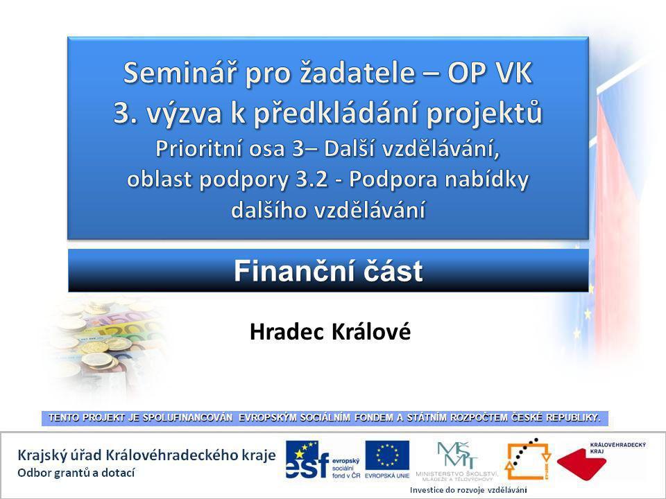 Hradec Králové TENTO PROJEKT JE SPOLUFINANCOVÁN EVROPSKÝM SOCIÁLNÍM FONDEM A STÁTNÍM ROZPOČTEM ČESKÉ REPUBLIKY.