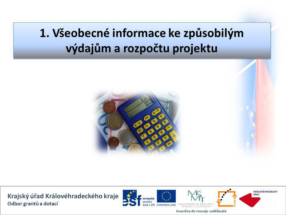 1. Všeobecné informace ke způsobilým výdajům a rozpočtu projektu