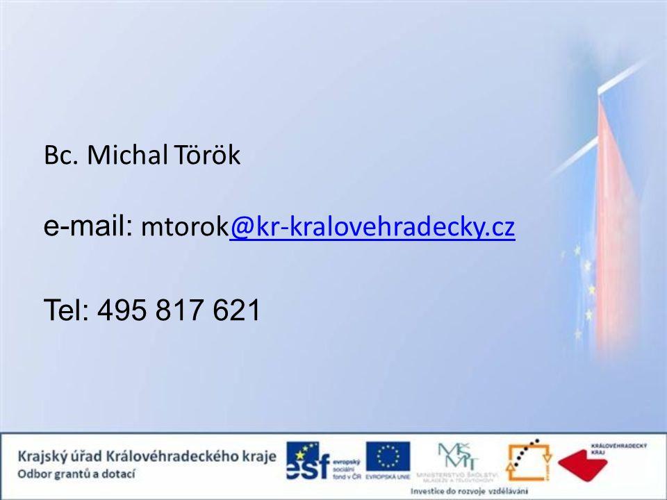 Bc. Michal Török e-mail: mtorok@kr-kralovehradecky.cz Tel: 495 817 621@kr-kralovehradecky.cz