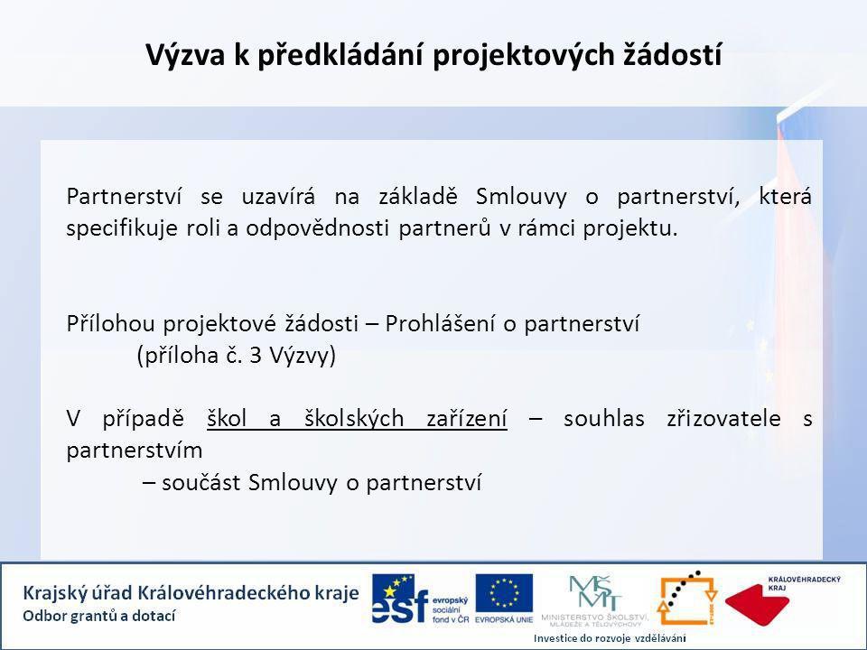 Výzva k předkládání projektových žádostí Partnerství se uzavírá na základě Smlouvy o partnerství, která specifikuje roli a odpovědnosti partnerů v rámci projektu.