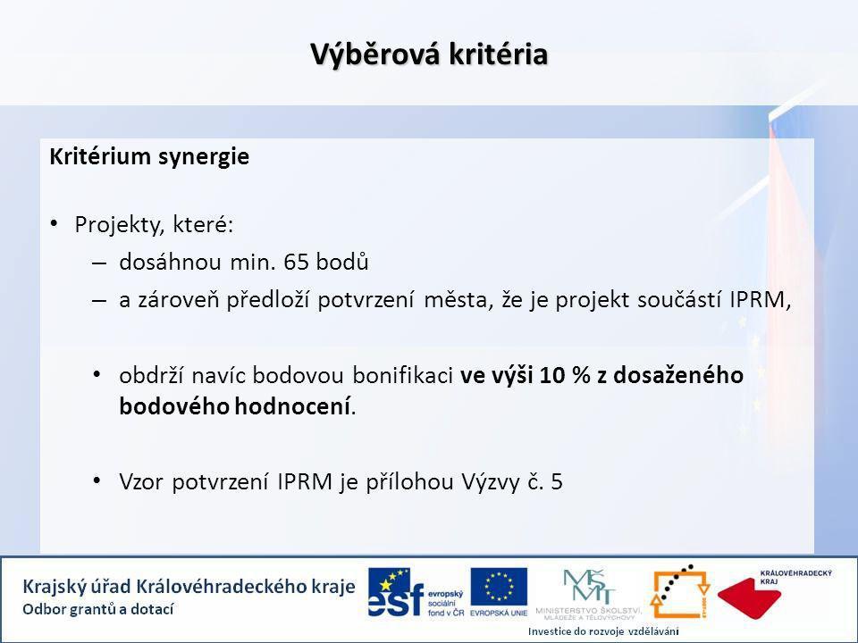 Výběrová kritéria Kritérium synergie Projekty, které: – dosáhnou min.