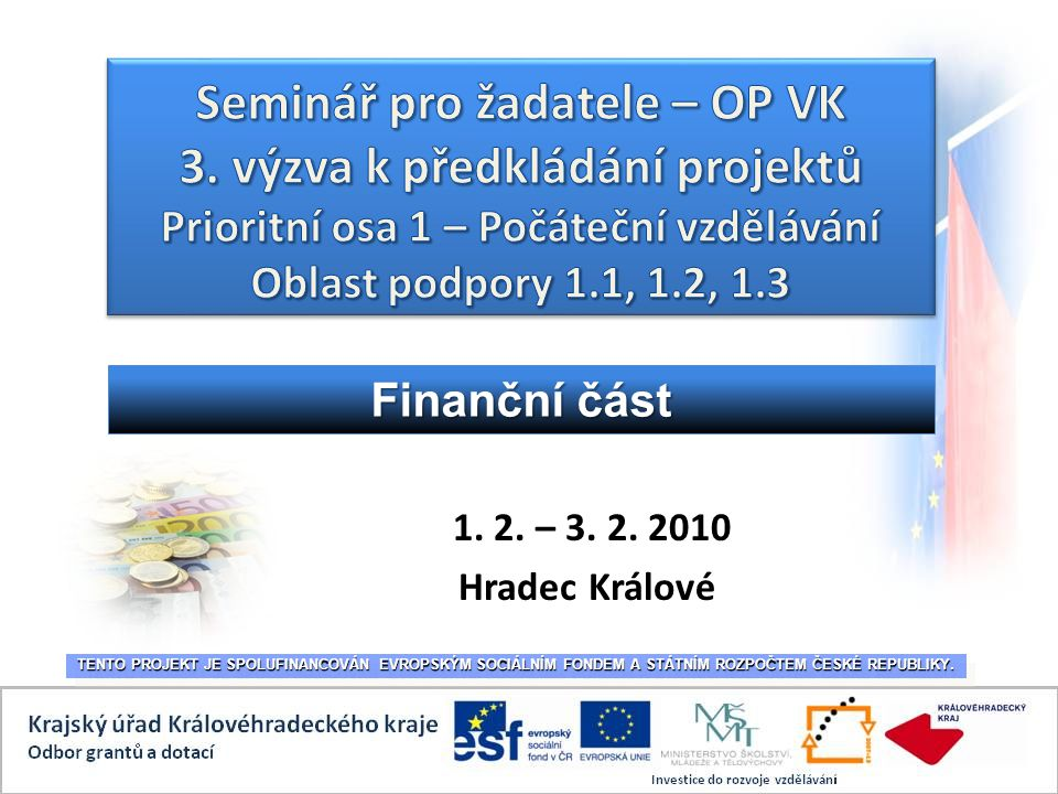 1.Všeobecné informace ke způsobilým výdajům a rozpočtu projektu 2.
