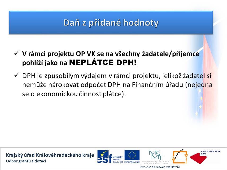 V rámci projektu OP VK se na všechny žadatele/příjemce pohlíží jako na NEPLÁTCE DPH.