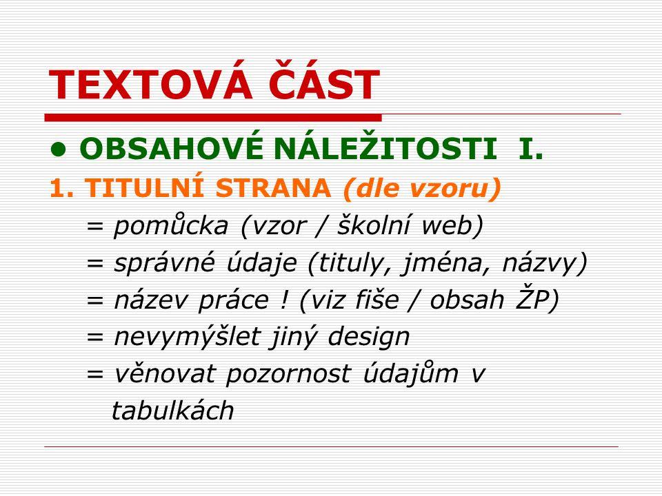 TEXTOVÁ ČÁST OBSAHOVÉ NÁLEŽITOSTI I. 1.