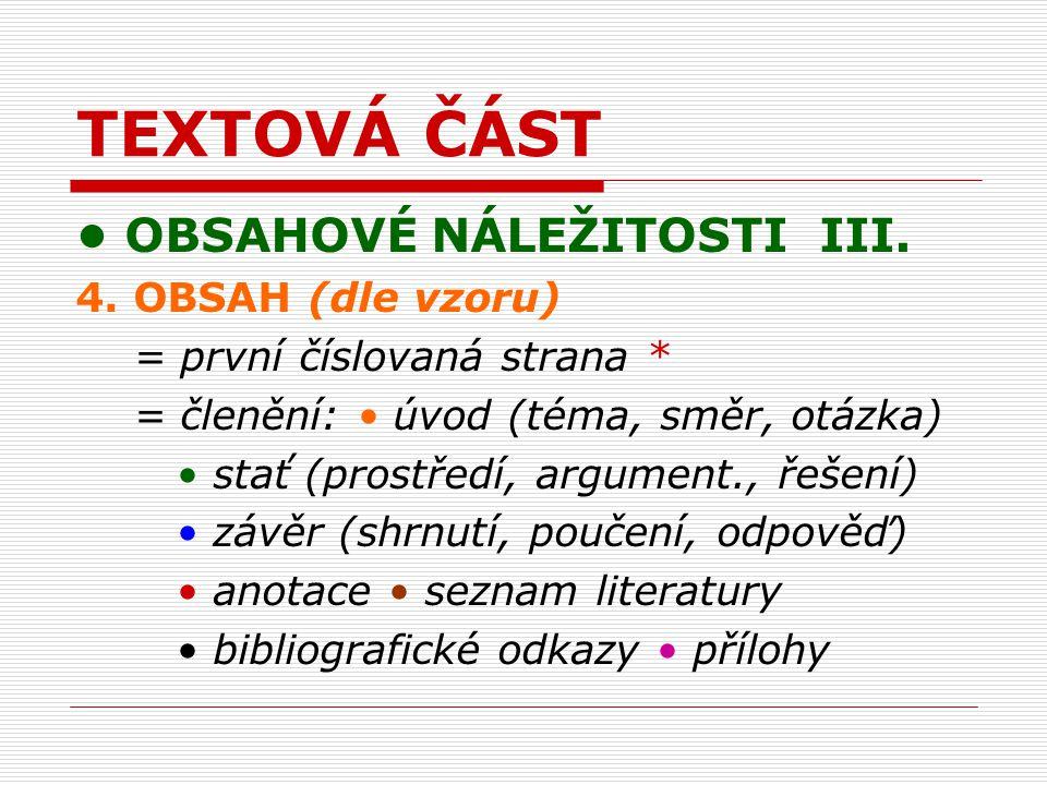TEXTOVÁ ČÁST OBSAHOVÉ NÁLEŽITOSTI III. 4.