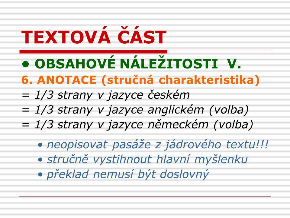 TEXTOVÁ ČÁST OBSAHOVÉ NÁLEŽITOSTI V. 6.