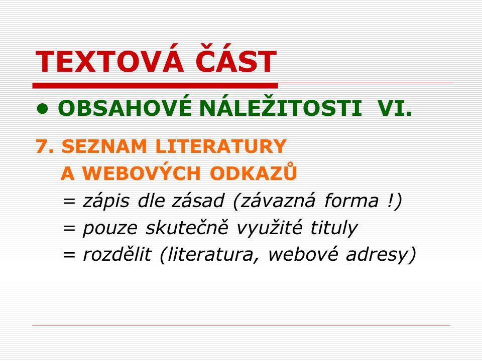 TEXTOVÁ ČÁST OBSAHOVÉ NÁLEŽITOSTI VI. 7.