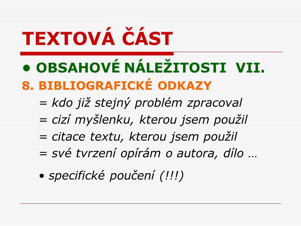 TEXTOVÁ ČÁST OBSAHOVÉ NÁLEŽITOSTI VII. 8.