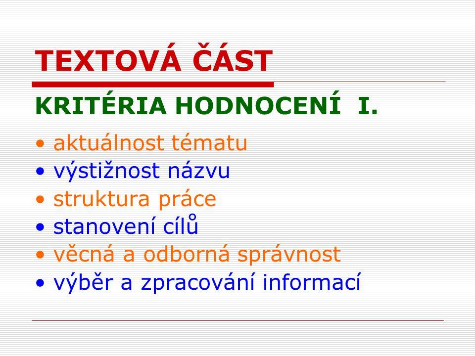 TEXTOVÁ ČÁST KRITÉRIA HODNOCENÍ I.