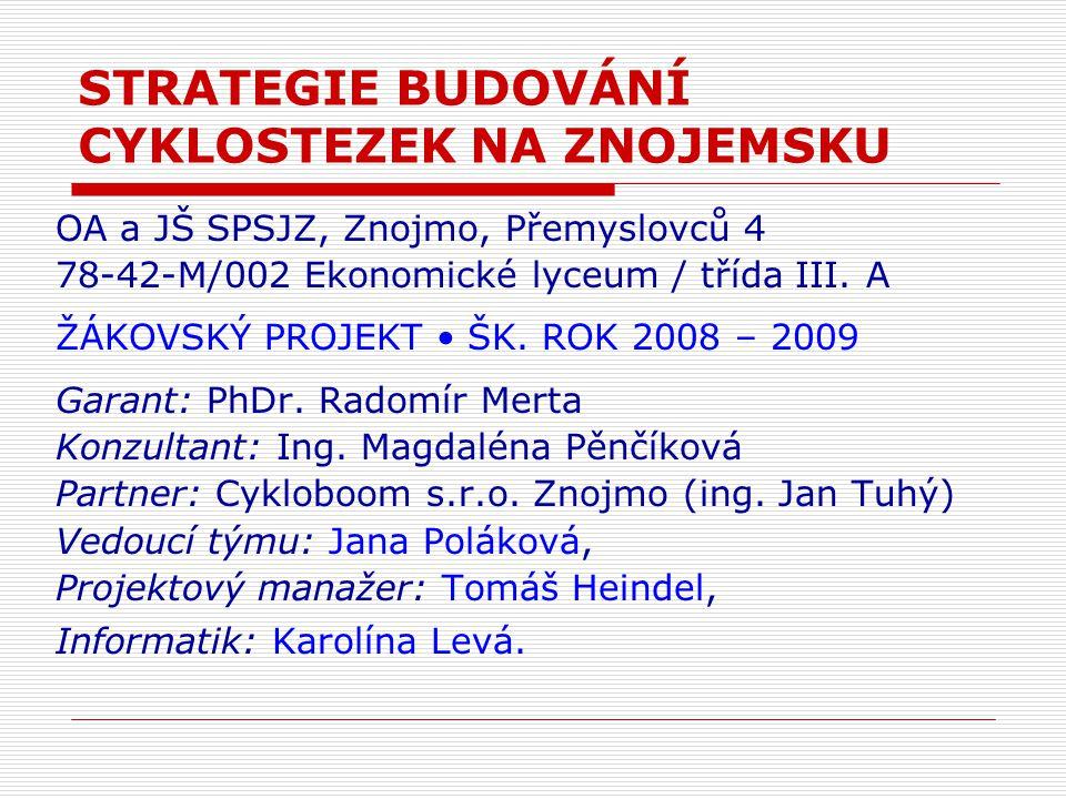 STRATEGIE BUDOVÁNÍ CYKLOSTEZEK NA ZNOJEMSKU OA a JŠ SPSJZ, Znojmo, Přemyslovců 4 78-42-M/002 Ekonomické lyceum / třída III.