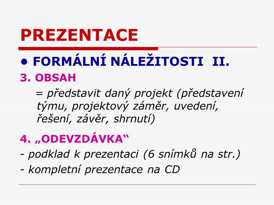 PREZENTACE FORMÁLNÍ NÁLEŽITOSTI II. 3.