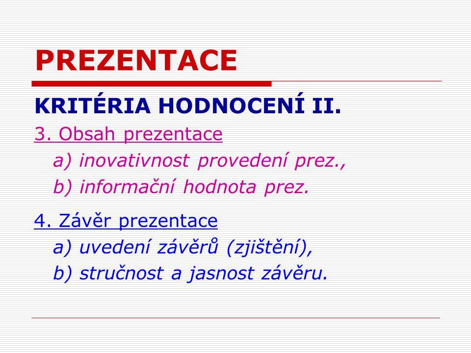 PREZENTACE KRITÉRIA HODNOCENÍ II. 3.