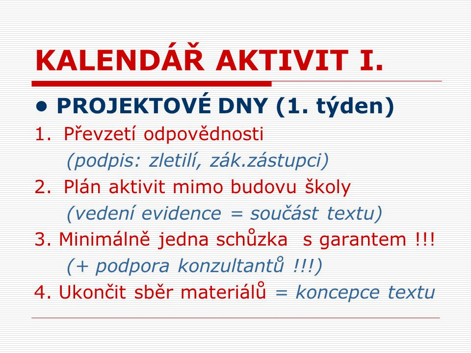 KALENDÁŘ AKTIVIT I. PROJEKTOVÉ DNY (1.