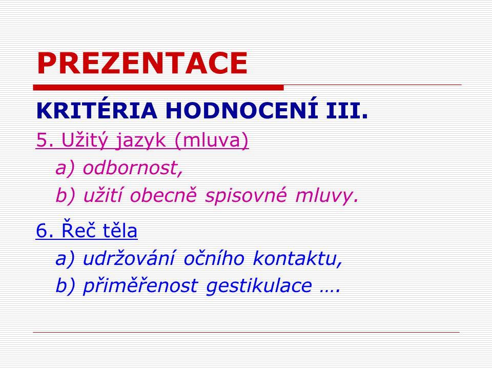 PREZENTACE KRITÉRIA HODNOCENÍ III. 5.