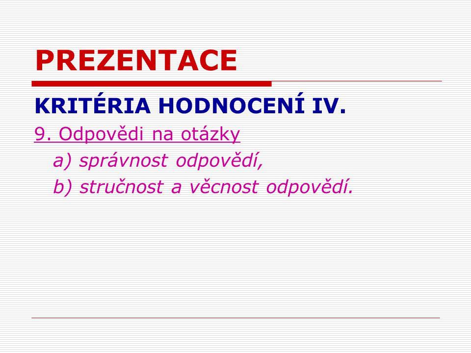 PREZENTACE KRITÉRIA HODNOCENÍ IV. 9.