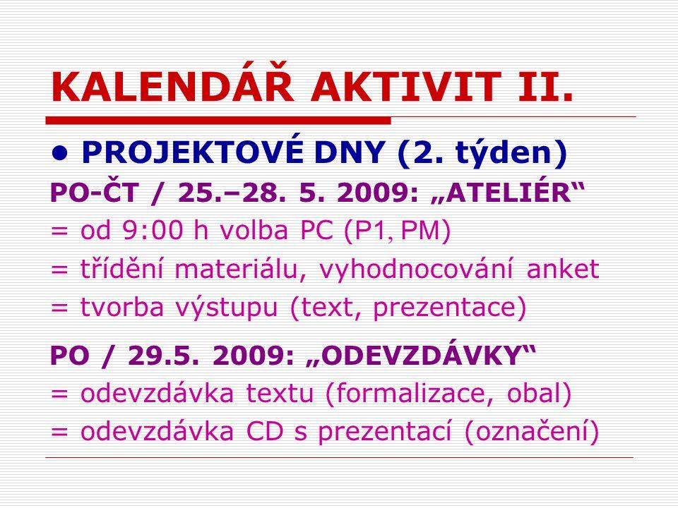KALENDÁŘ AKTIVIT II.PROJEKTOVÉ DNY (2. týden) 1.