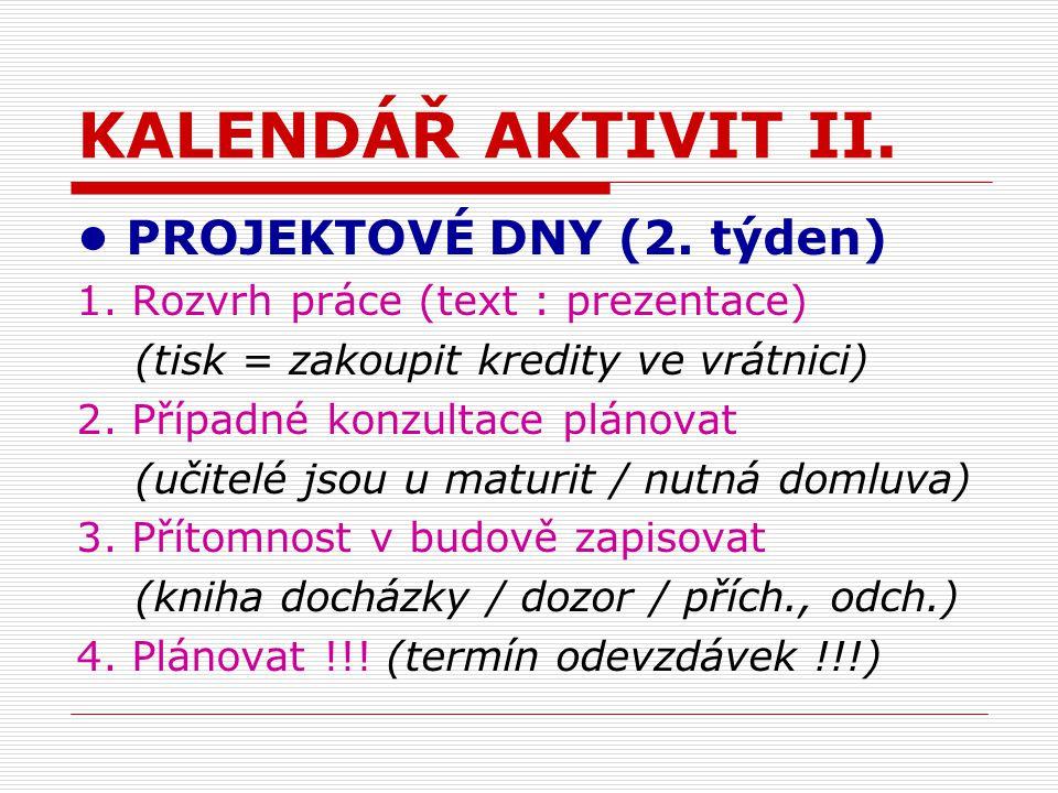 KALENDÁŘ AKTIVIT II. PROJEKTOVÉ DNY (2. týden) 1.