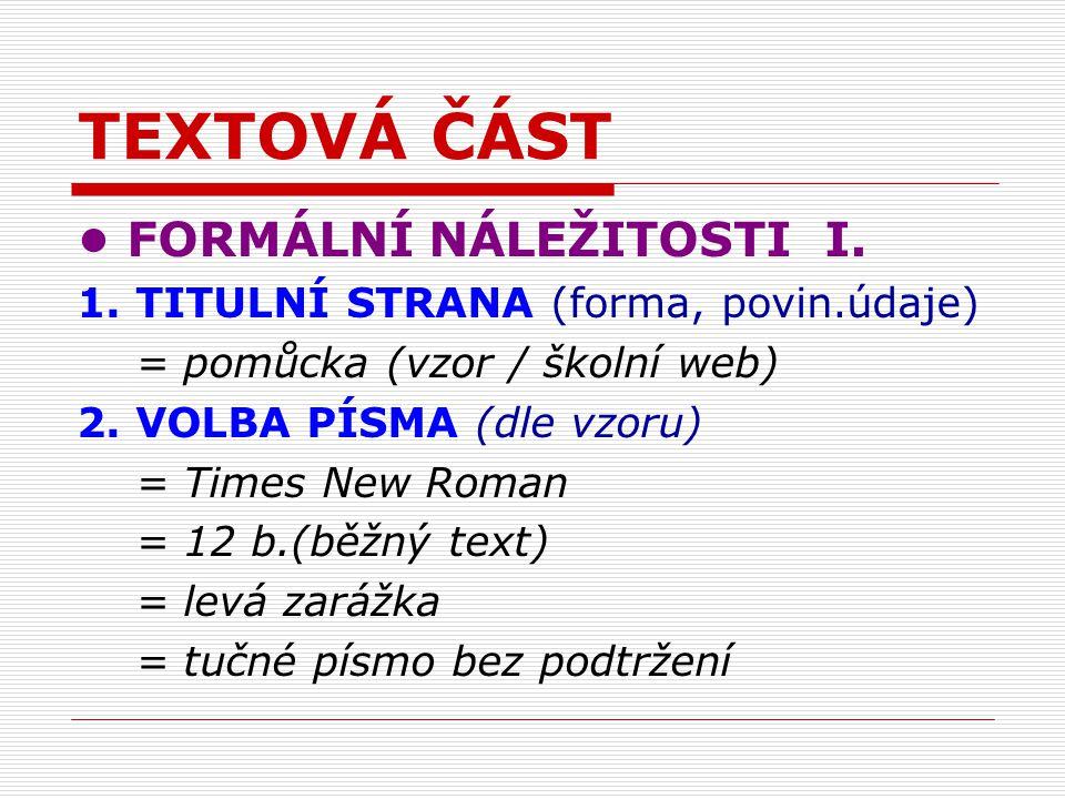 TEXTOVÁ ČÁST FORMÁLNÍ NÁLEŽITOSTI I. 1.