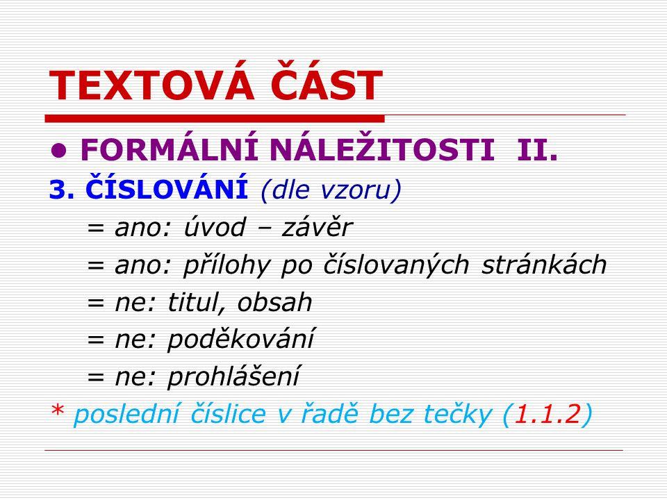 TEXTOVÁ ČÁST FORMÁLNÍ NÁLEŽITOSTI III.4.