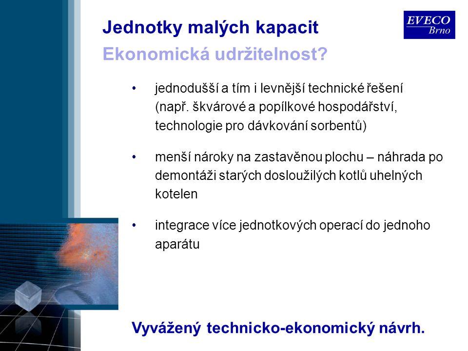 Jednotky malých kapacit jednodušší a tím i levnější technické řešení (např. škvárové a popílkové hospodářství, technologie pro dávkování sorbentů) men