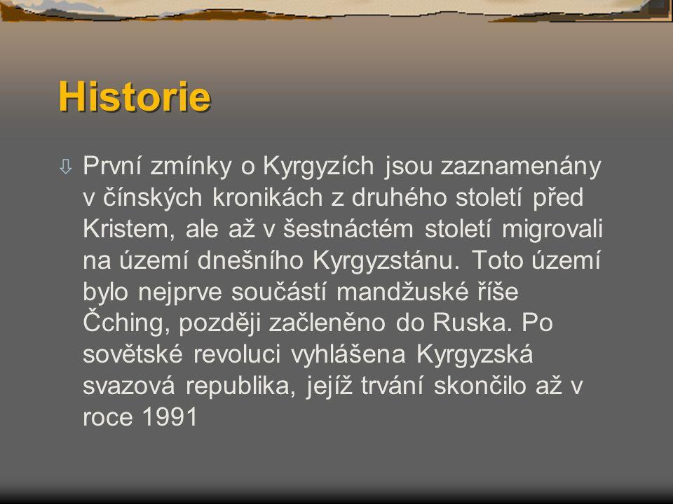 Historie  První zmínky o Kyrgyzích jsou zaznamenány v čínských kronikách z druhého století před Kristem, ale až v šestnáctém století migrovali na úze