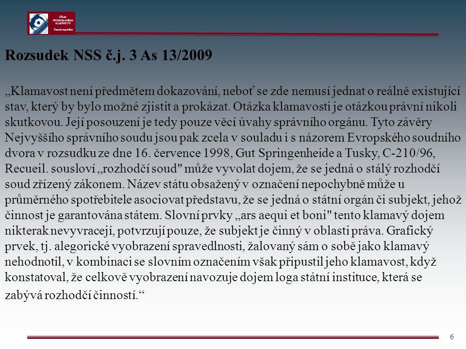 """ÚŘAD PRŮMYSLOVÉHO VLASTNICTVÍ Česká republika 6 Rozsudek NSS č.j. 3 As 13/2009 """"Klamavost není předmětem dokazování, neboť se zde nemusí jednat o reál"""