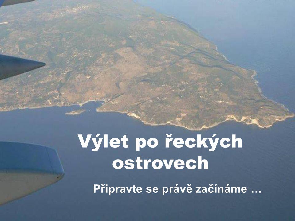 Výlet po řeckých ostrovech Připravte se právě začínáme …