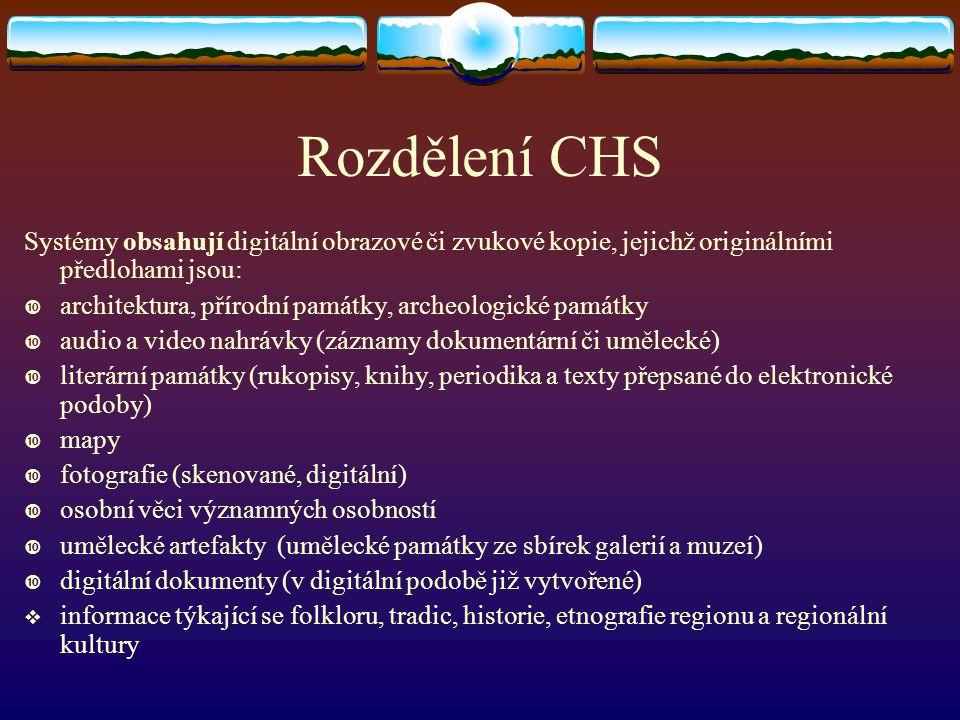 Rozdělení CHS Systémy obsahují digitální obrazové či zvukové kopie, jejichž originálními předlohami jsou:  architektura, přírodní památky, archeologi
