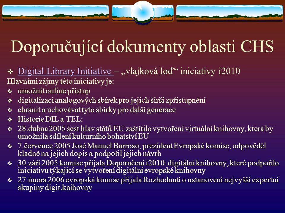 """Doporučující dokumenty oblasti CHS  Digital Library Initiative – """"vlajková loď"""" iniciativy i2010 Digital Library Initiative Hlavními zájmy této inici"""