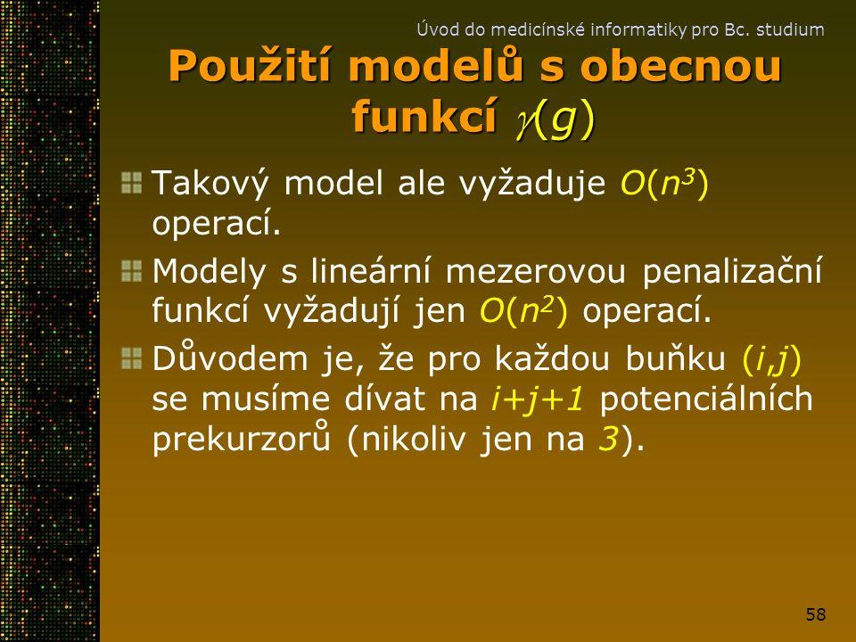 Úvod do medicínské informatiky pro Bc. studium 58 Použití modelů s obecnou funkcí (g) Takový model ale vyžaduje O(n 3 ) operací. Modely s lineární me
