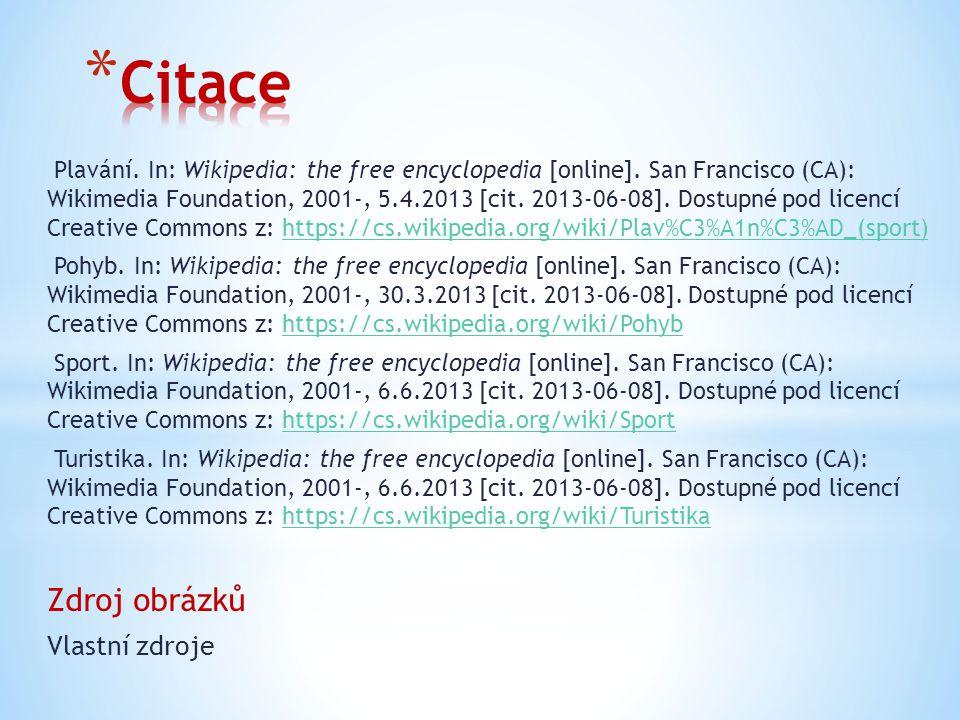 Plavání. In: Wikipedia: the free encyclopedia [online]. San Francisco (CA): Wikimedia Foundation, 2001-, 5.4.2013 [cit. 2013-06-08]. Dostupné pod lice