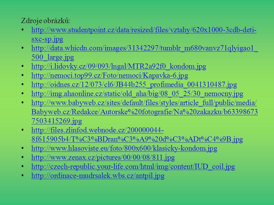Zdroje obrázků: http://www.studentpoint.cz/data/resized/files/vztahy/620x1000-3cdb-deti- sxc-sp.jpg http://www.studentpoint.cz/data/resized/files/vzta