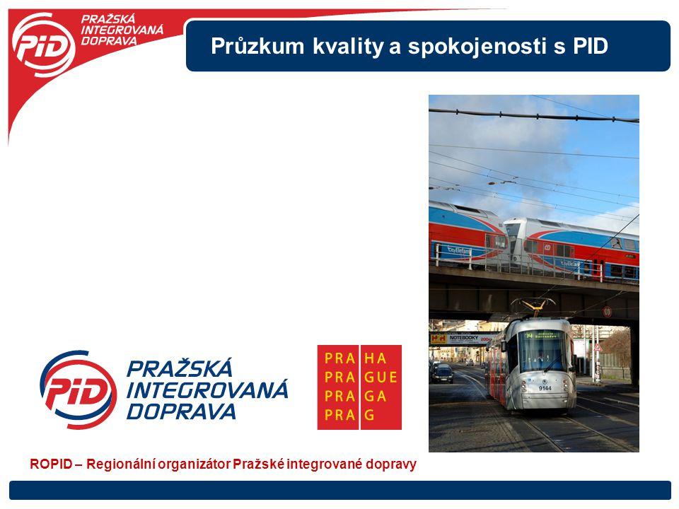 Průzkum kvality a spokojenosti s PID ROPID – Regionální organizátor Pražské integrované dopravy