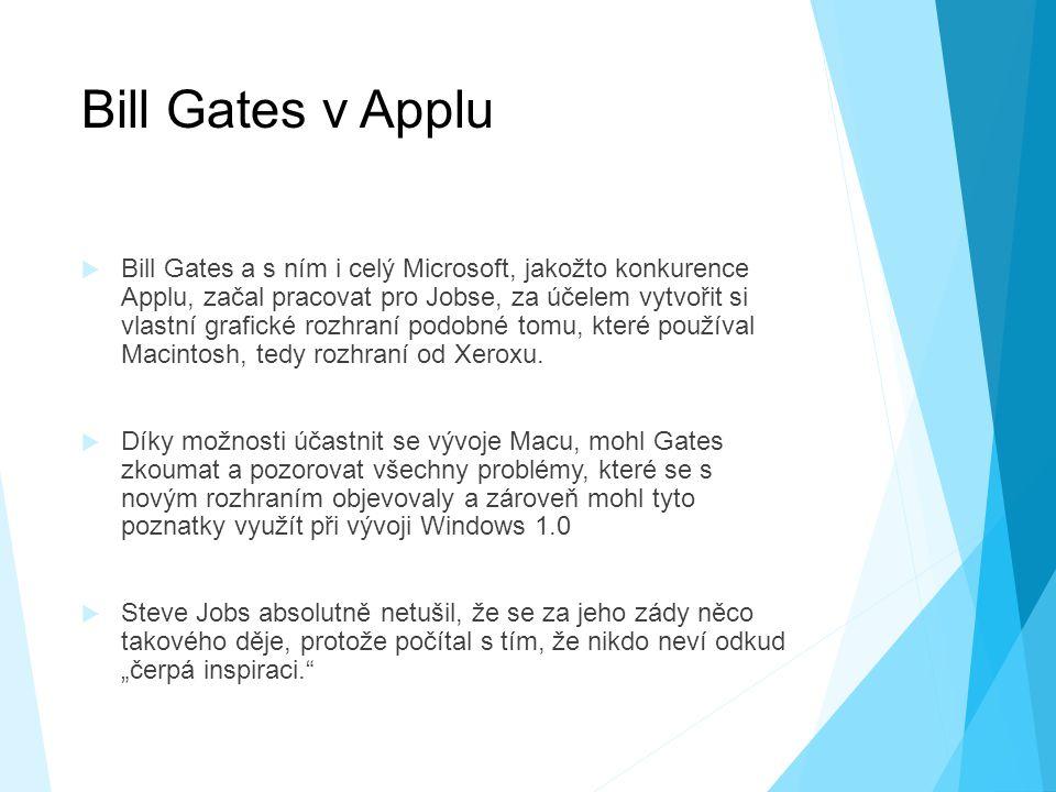 Bill Gates v Applu  Bill Gates a s ním i celý Microsoft, jakožto konkurence Applu, začal pracovat pro Jobse, za účelem vytvořit si vlastní grafické rozhraní podobné tomu, které používal Macintosh, tedy rozhraní od Xeroxu.