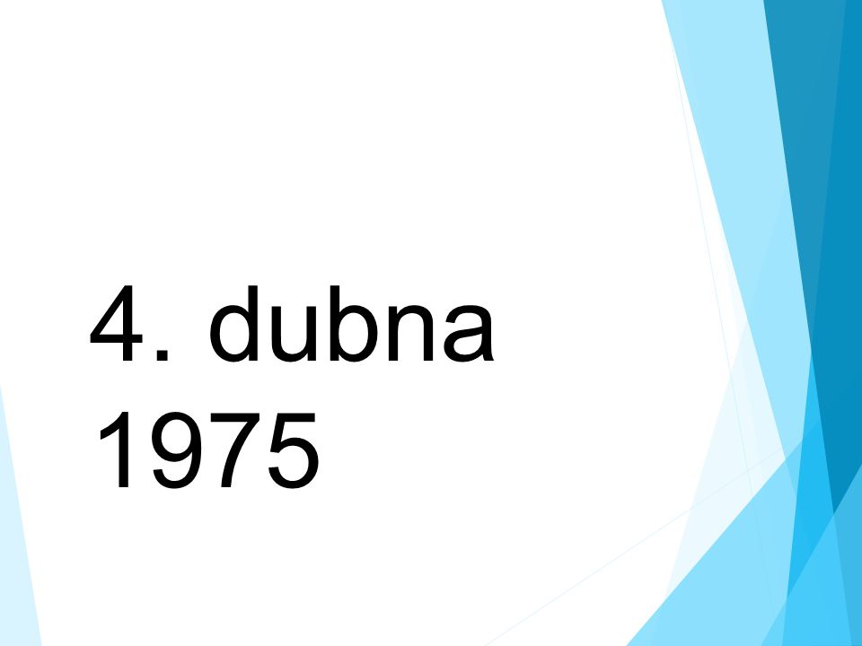 4. dubna 1975