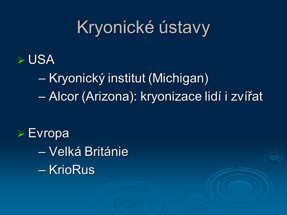 Kryonické ústavy  USA – Kryonický institut (Michigan) – Kryonický institut (Michigan) – Alcor (Arizona): kryonizace lidí i zvířat – Alcor (Arizona):