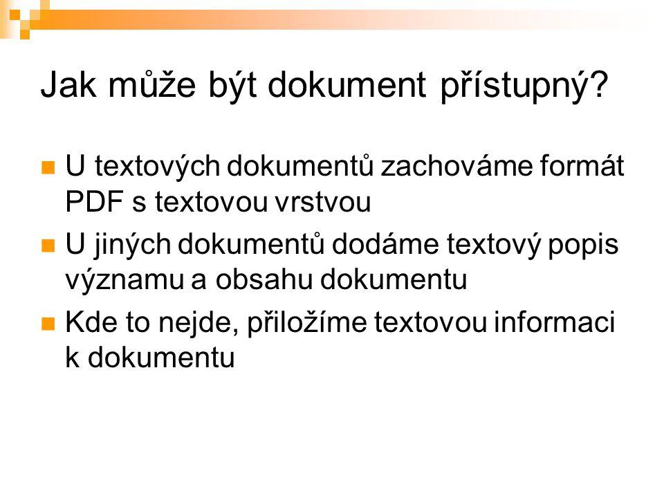 Jak může být dokument přístupný.
