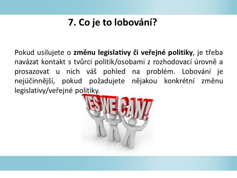 7. Co je to lobování.