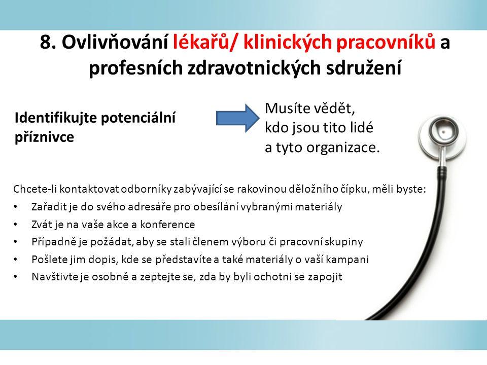 8. Ovlivňování lékařů/ klinických pracovníků a profesních zdravotnických sdružení Chcete-li kontaktovat odborníky zabývající se rakovinou děložního čí