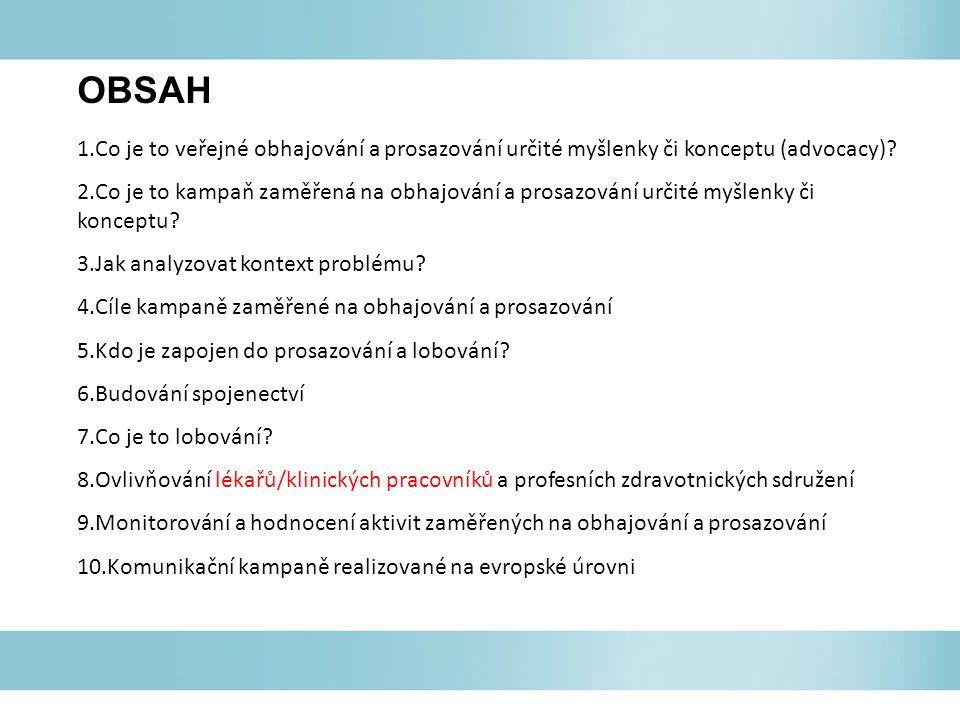 OBSAH 1.Co je to veřejné obhajování a prosazování určité myšlenky či konceptu (advocacy).