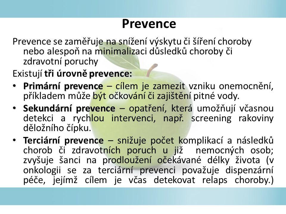 Prevence se zaměřuje na snížení výskytu či šíření choroby nebo alespoň na minimalizaci důsledků choroby či zdravotní poruchy prevence: Existují tři úr