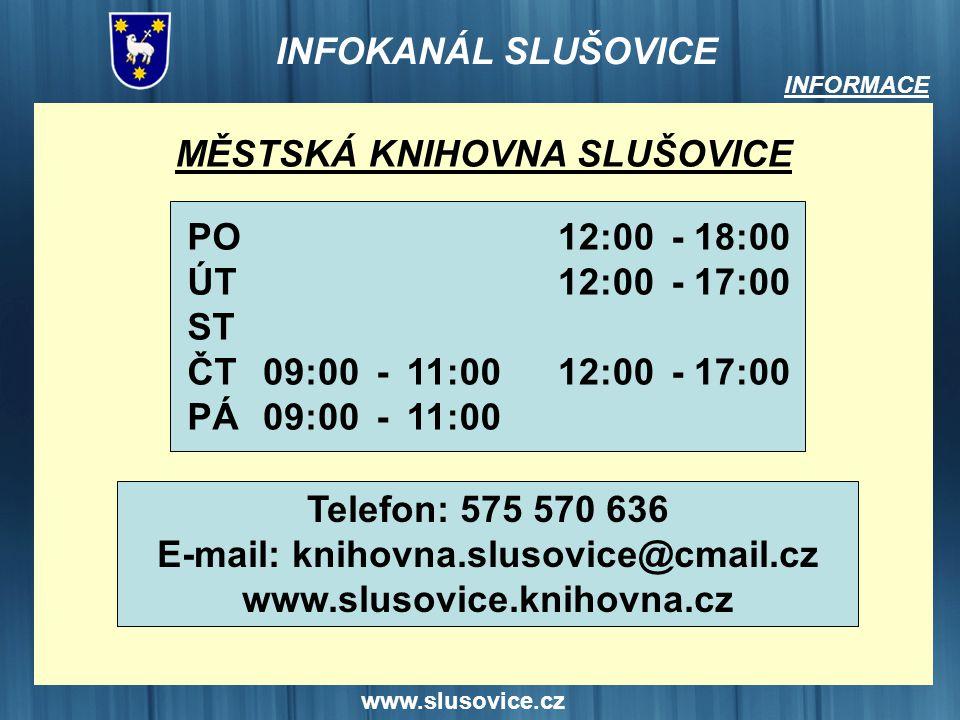 www.slusovice.cz INFORMACE MĚSTSKÁ KNIHOVNA SLUŠOVICE Telefon: 575 570 636 E-mail: knihovna.slusovice@cmail.cz www.slusovice.knihovna.cz PO ÚT ST ČT P