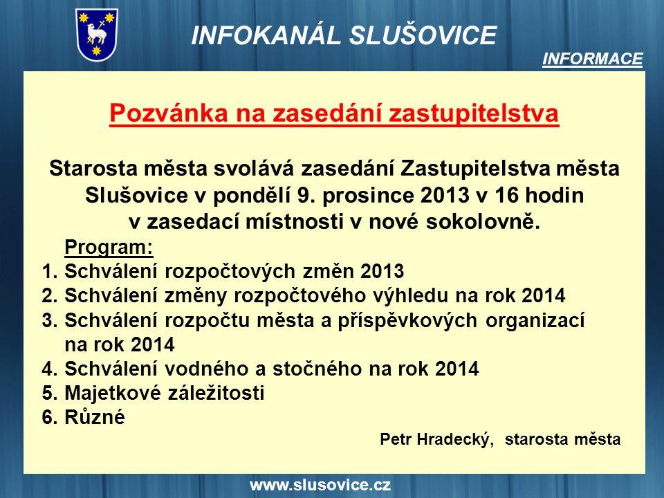 www.slusovice.cz INFORMACE Pozvánka na zasedání zastupitelstva Starosta města svolává zasedání Zastupitelstva města Slušovice v pondělí 9. prosince 20