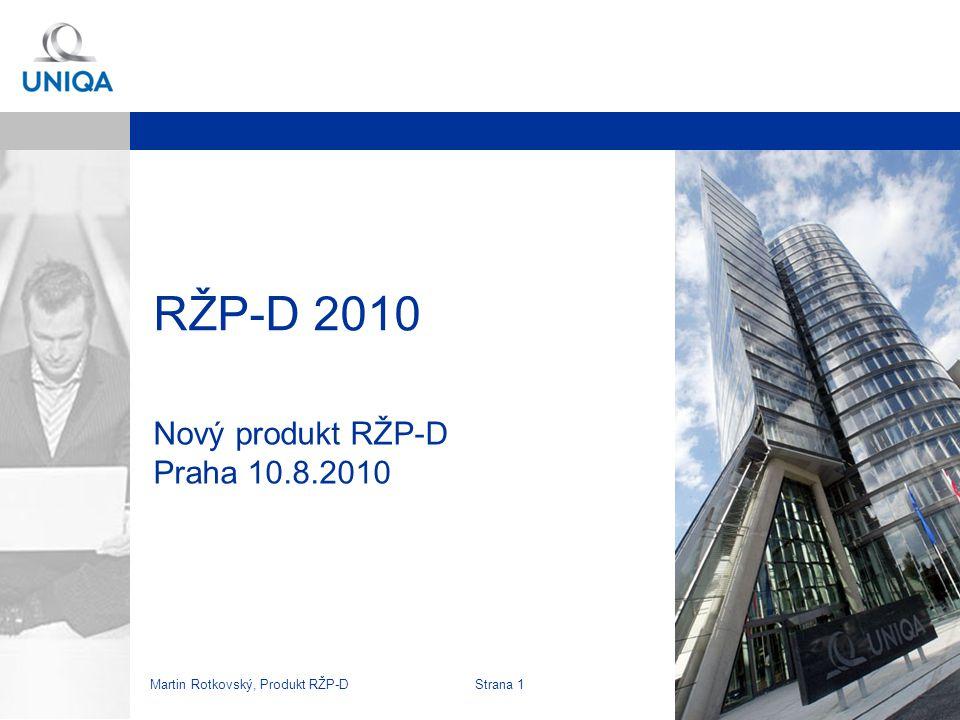 Martin Rotkovský, Produkt RŽP-D Strana 2 Vize  Nabídnout jeden produkt,  který pokryje všechny potřeby klientů pojištění osob  bude nad/na úrovni konkurence  nahradí všechny naše ostatní produkty  bude mít jednoduchou podporu a výpočet  omezení jen když vážný důvod