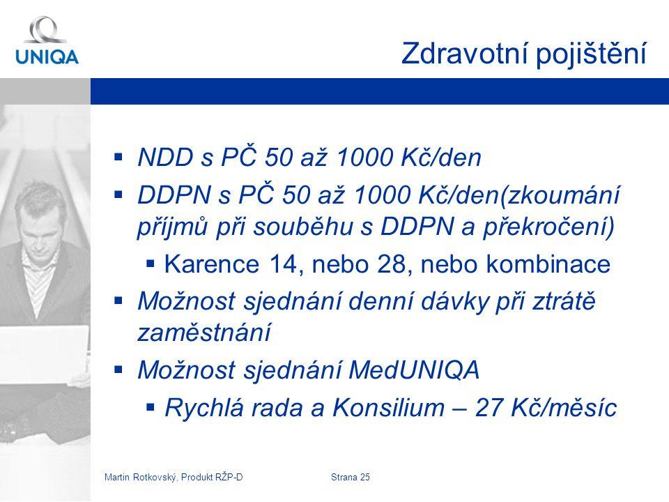 Martin Rotkovský, Produkt RŽP-D Strana 26 Pojištění invalidity  Lze sjednat pro případ přiznání tzv.