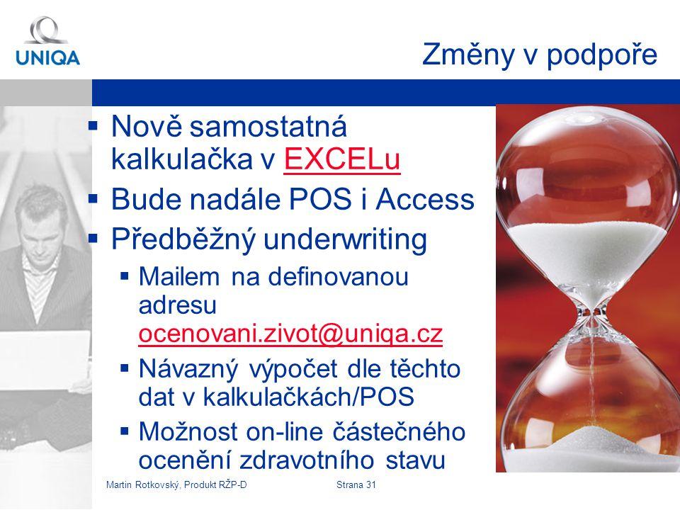 Martin Rotkovský, Produkt RŽP-D Strana 32 Změny ve správě  Při základní PČ 30.000 Kč  Se pro úrazy do starých jednonásobků (200 tis.,resp.